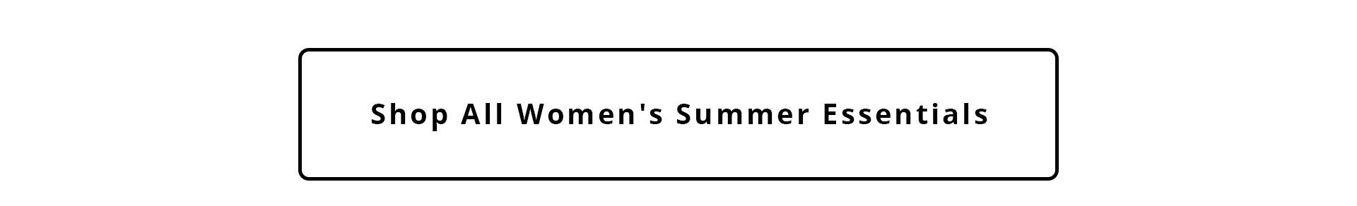 Shop All Women's Summer Essentials.