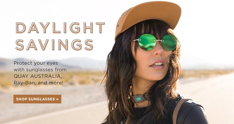 Daylight Savings: Protect your eyes with sunglasses from Quay Australia, Ray-ban, and more!