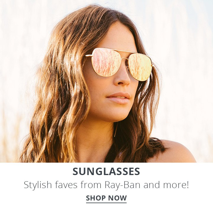 Sunglasses. Stylish faves from Ray-Ban and more! Shop Now.
