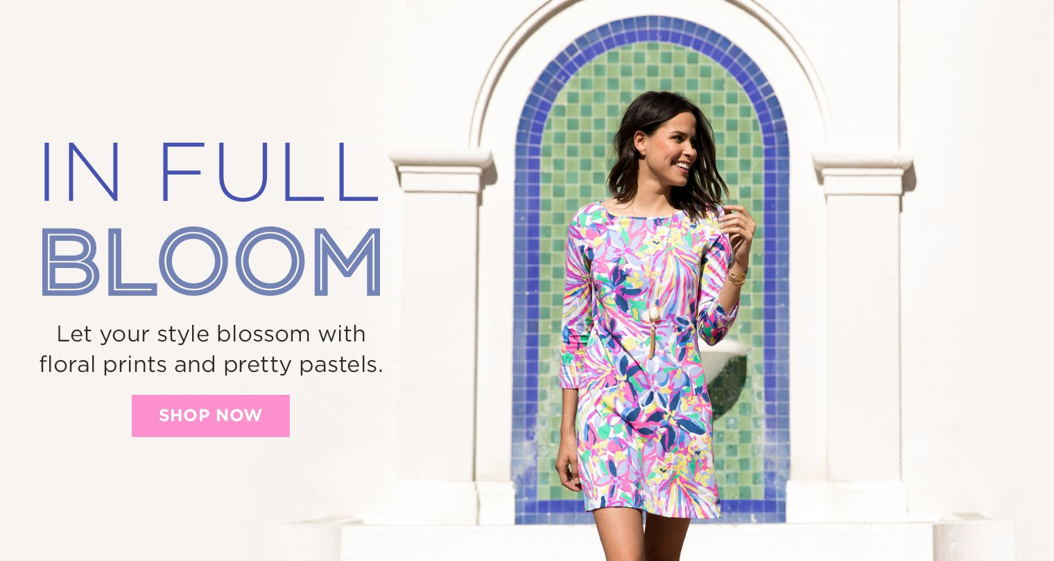 In Full Bloom. Let your style blossom with floral prints and pretty pastels. Shop now.