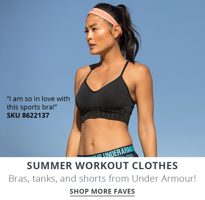 Summer Workout Clothes. Bras, tanks, and shorts from Under Armour! Shop More Faves.