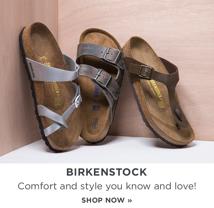 Birkenstock. Comfort and style you know and love! Shop Now. Image of three Birkenstock sandals.