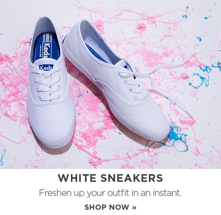 White Sneakers. Freshen up your outfit in an instant. Shop Now.