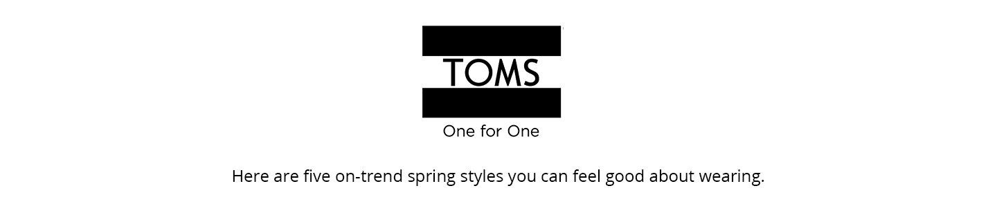 Toms. Here are the five on-trend spring styles you can feel good about wearing.