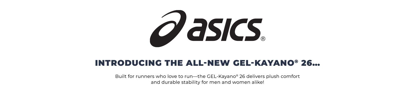 Asics. Introducing the all-new GEL-Kayano™ 26…Built for runners who love to run—the GEL-Kayano™ 26 delivers plush comfort and durable stability for men and women alike!