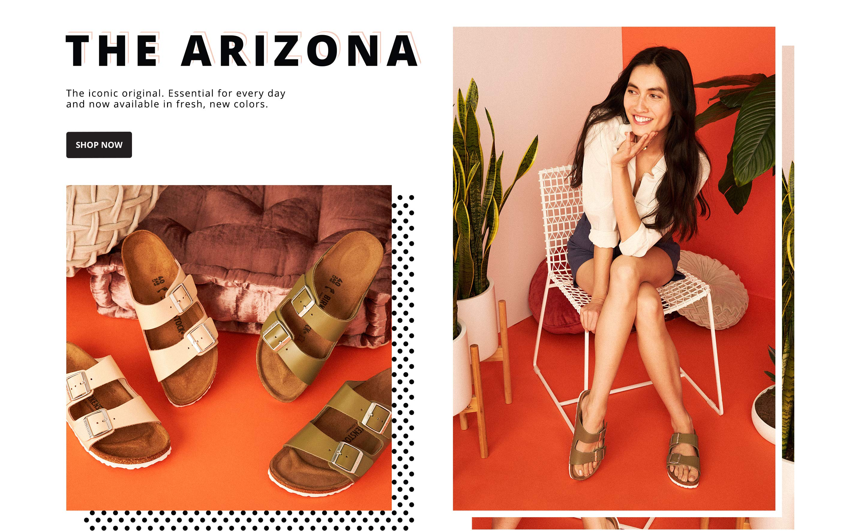 The Arizona. The iconic original. Essential for every day and now available in fresh, new colors. SHOP NOW.