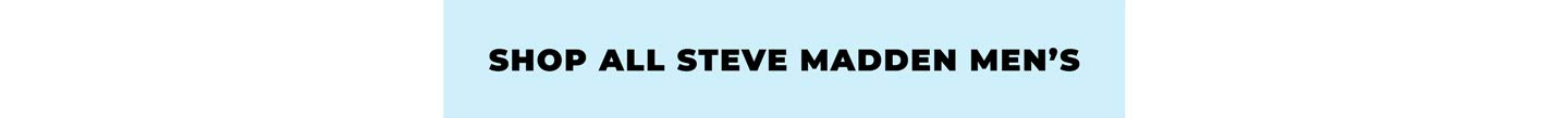 Shop all Steve Madden Men's shoes.