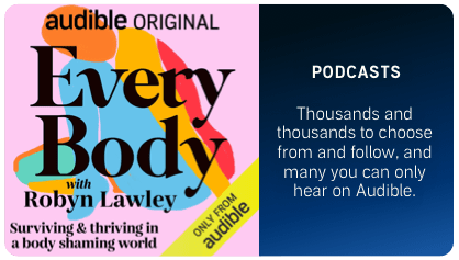 Every Body with Robyn Lawley: Surviving & Thriving in a Body Shaming World - Audible Original