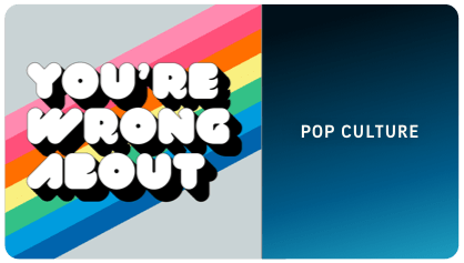 You're Wrong About - Podcast