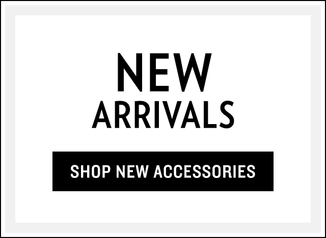 Shop New Accessories
