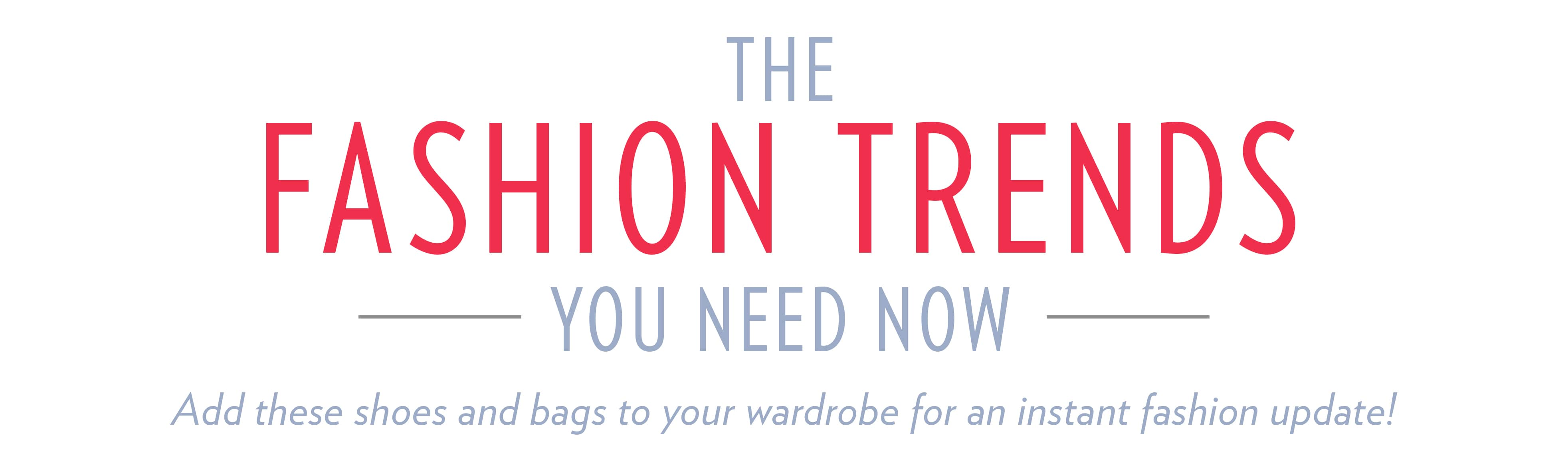 Fashion Trends You Need Now