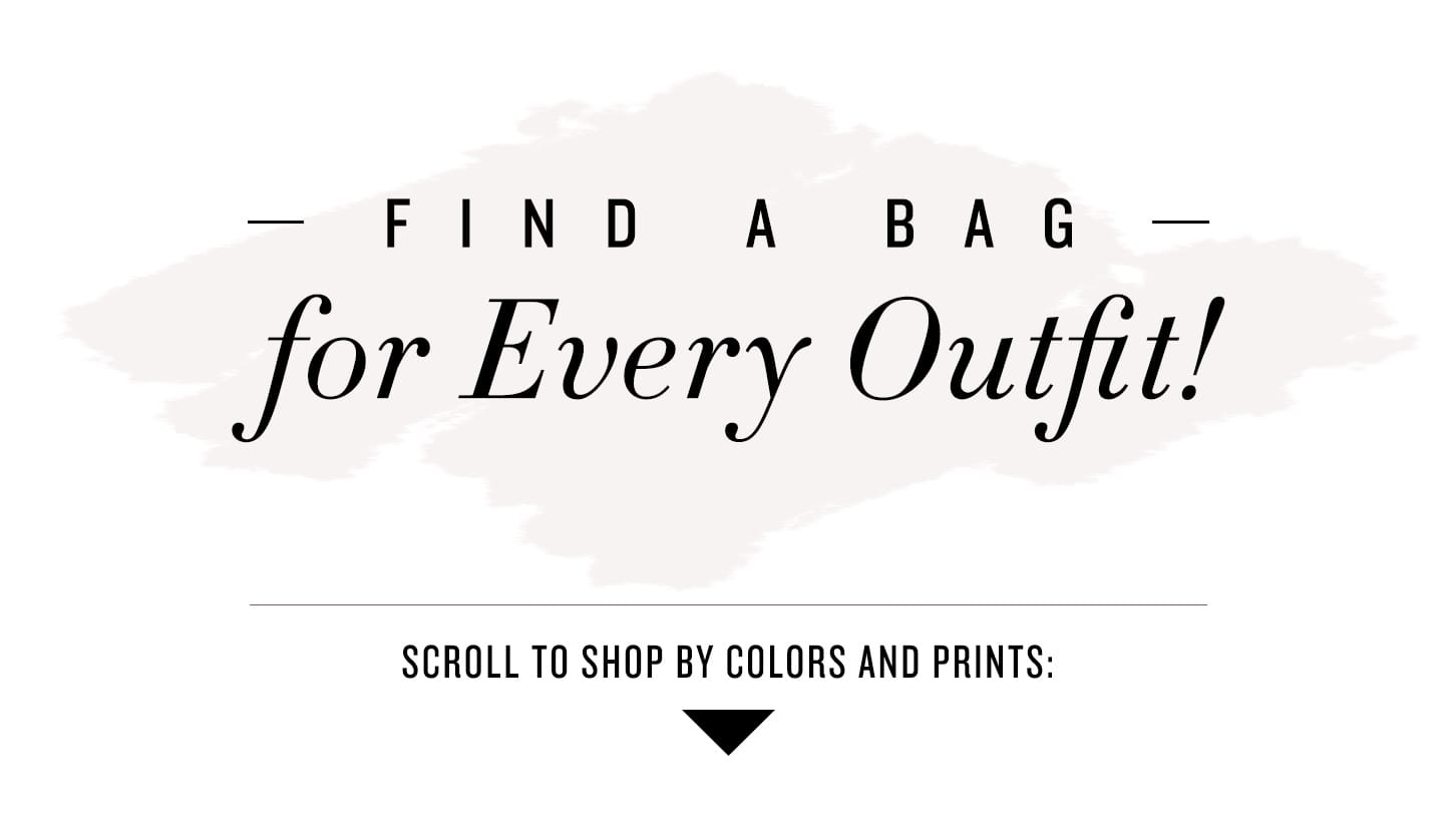 Find a Bag for Every Outfit!