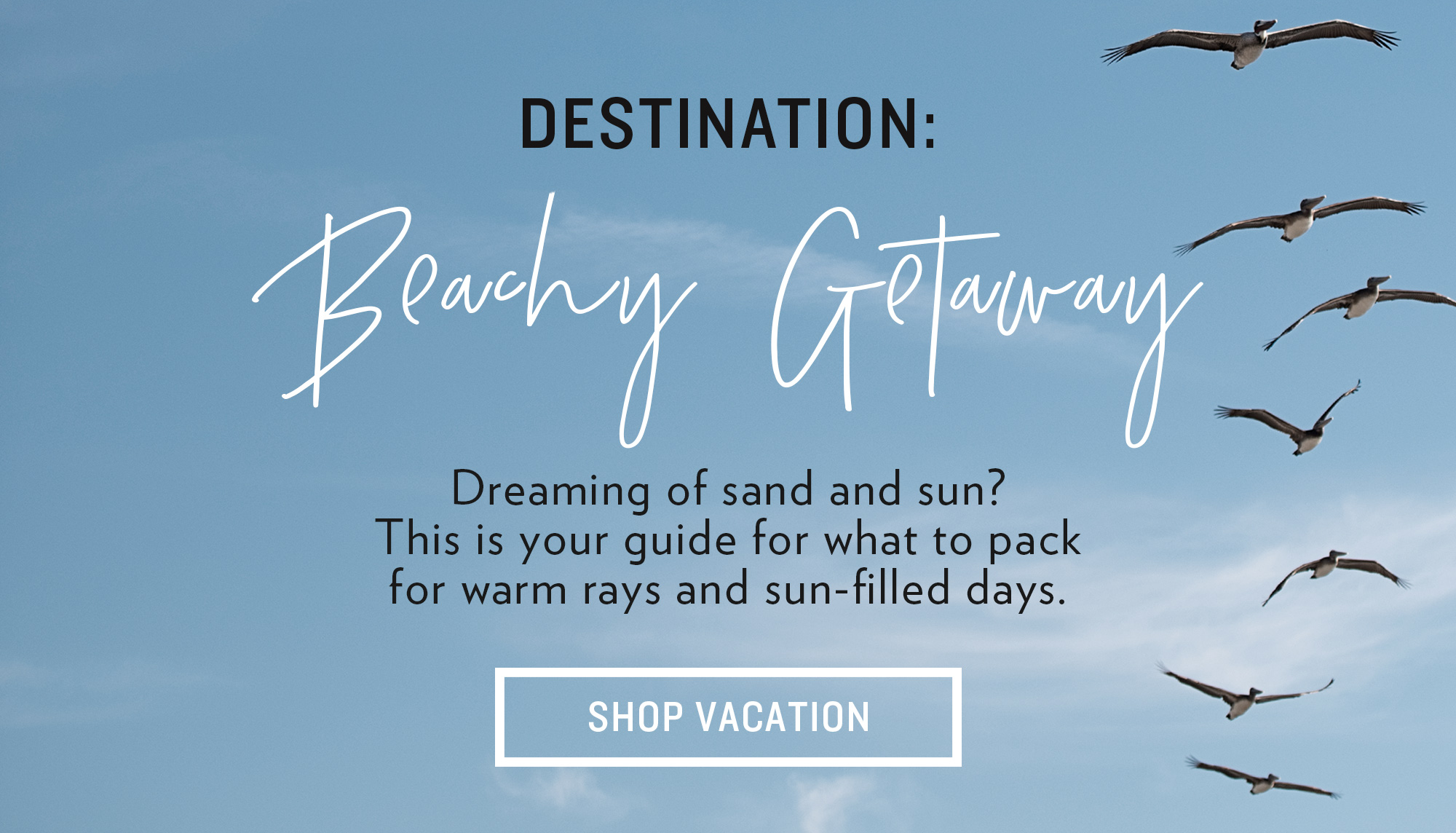 Destination: Beachy Getaway