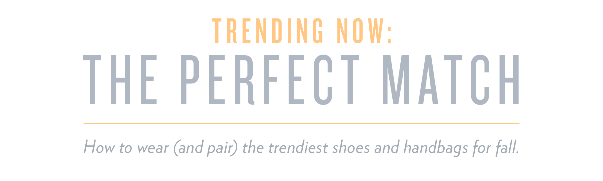 Trending Now: The Perfect Match