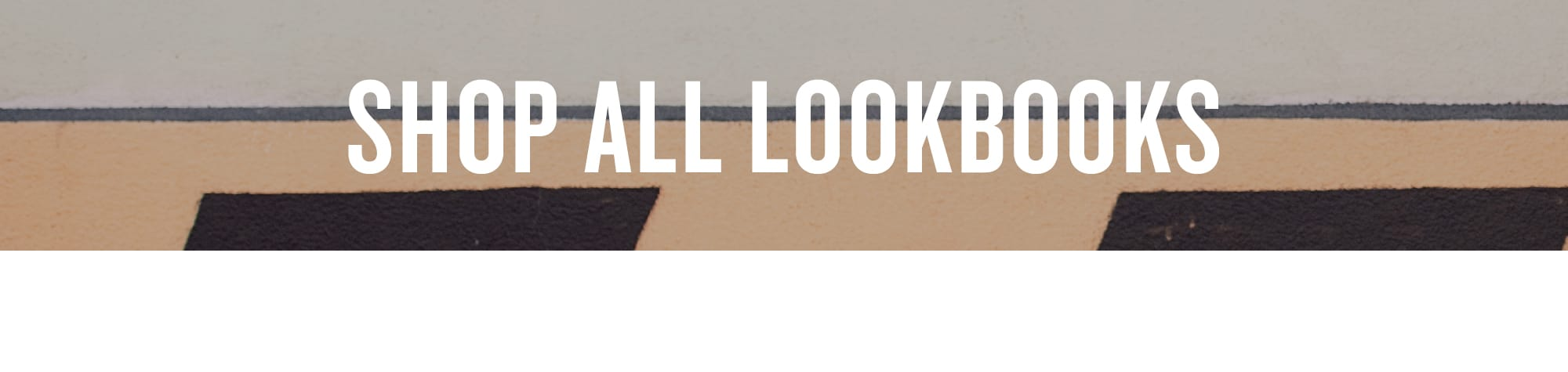 Shop All Lookbooks