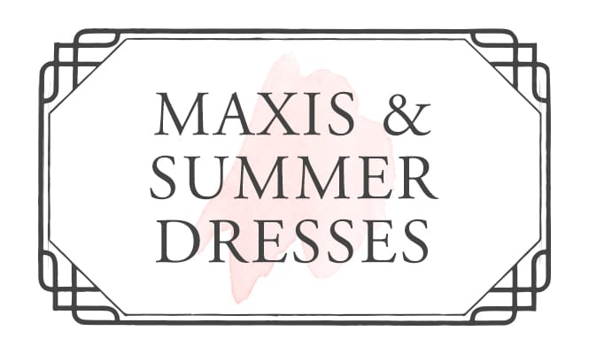 Shop Maxis & Summer Dresses