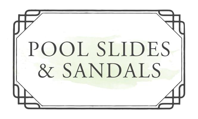 Pool Slides & Sandals