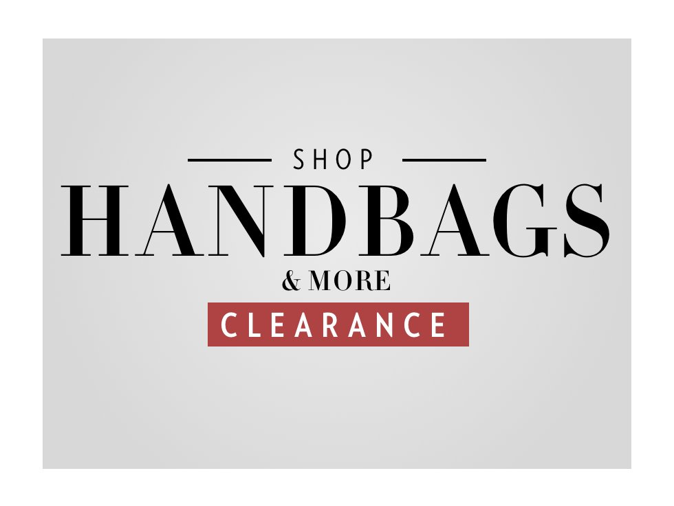 A 2/20 - PRESIDENTS' DAY CLEARANCE: Accessories and Handbags