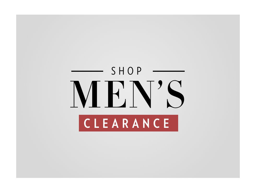 A 2/20 - PRESIDENTS' DAY CLEARANCE: Men's