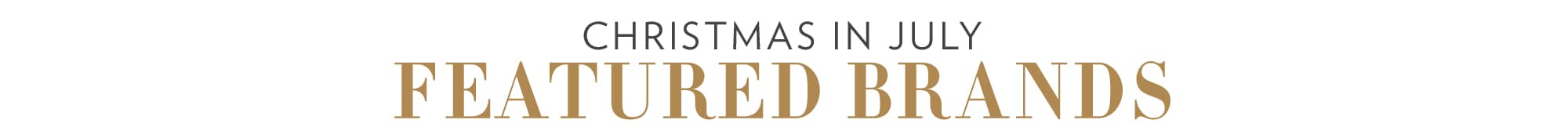 Christmas in July Featured Brands