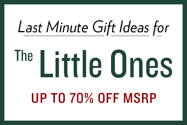 A 12/15 - Shop Last Minute Gift Ideas For The Little Ones