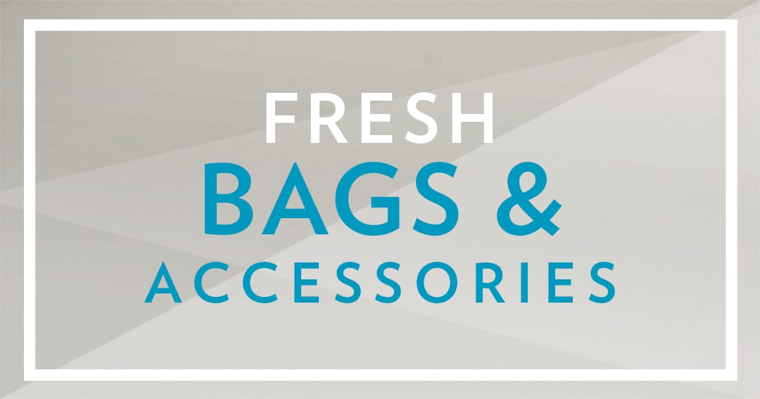 Shop Fresh Bags & Accessories