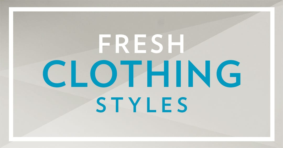 Shop Fresh Clothing Styles