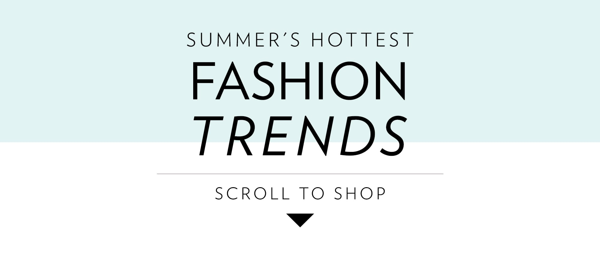 Summer's Hottest Fashion Trends