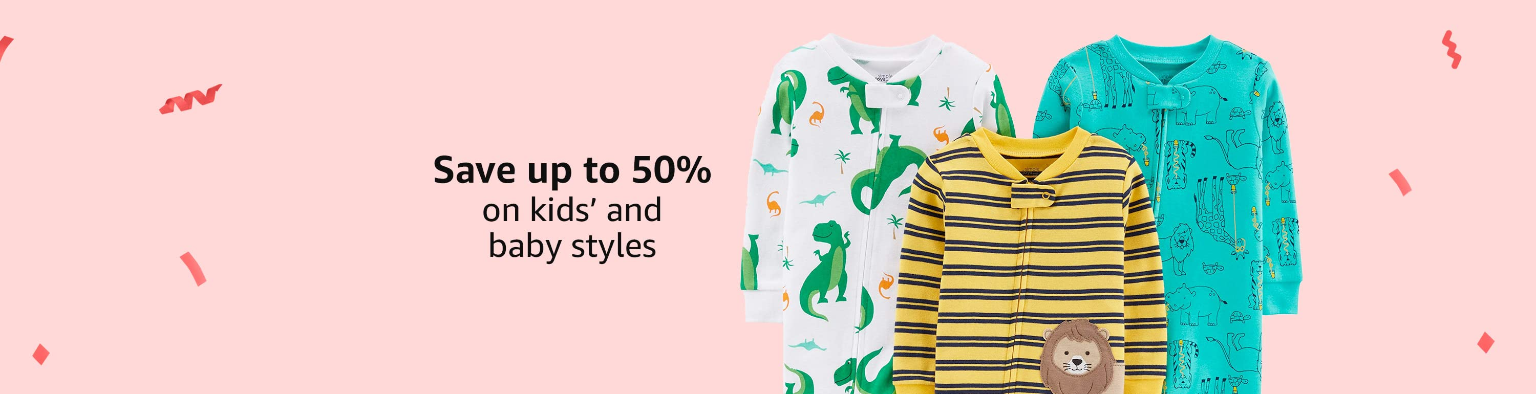 Save up to 50% on kids' and baby styles