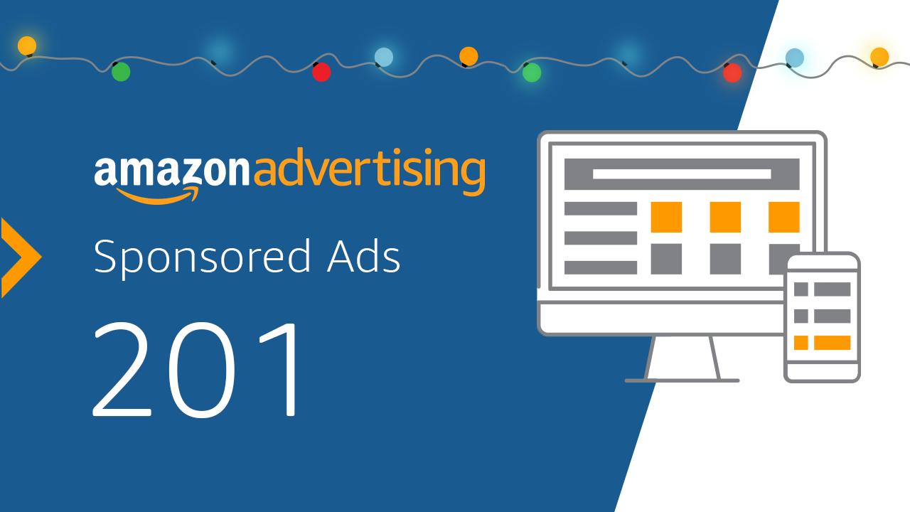 Amazon Advertising Sponsored Ads 201 webinars