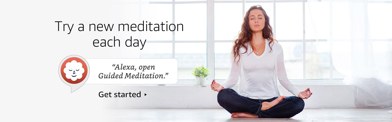 """""""Alexa, open Guided Meditation."""""""