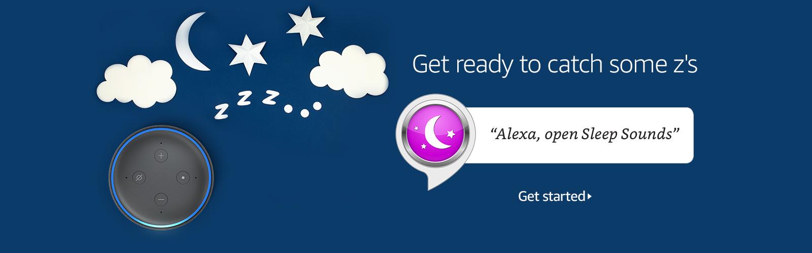 """""""Alexa, open Sleep Sounds."""""""