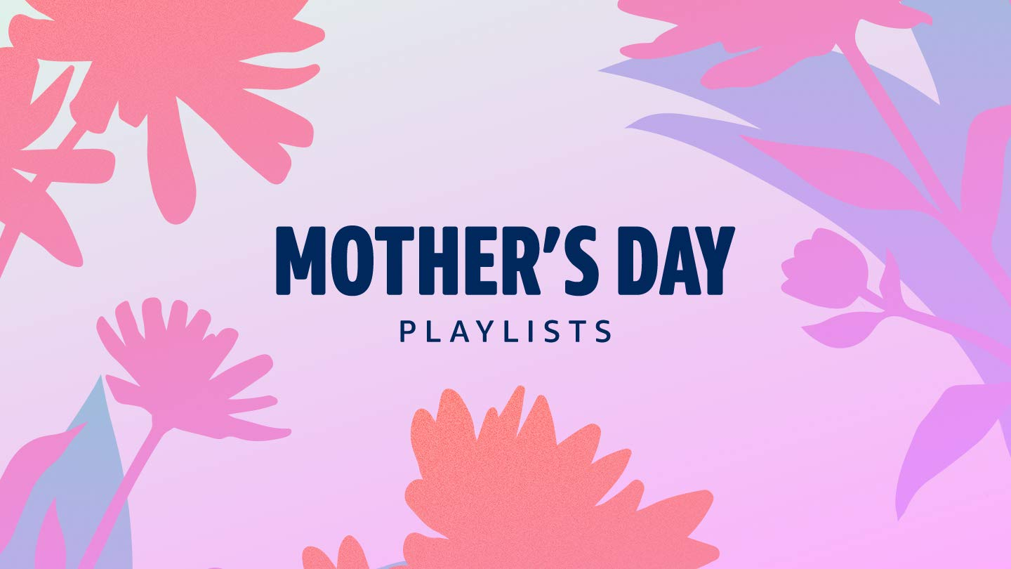 Mother's Day Playlists