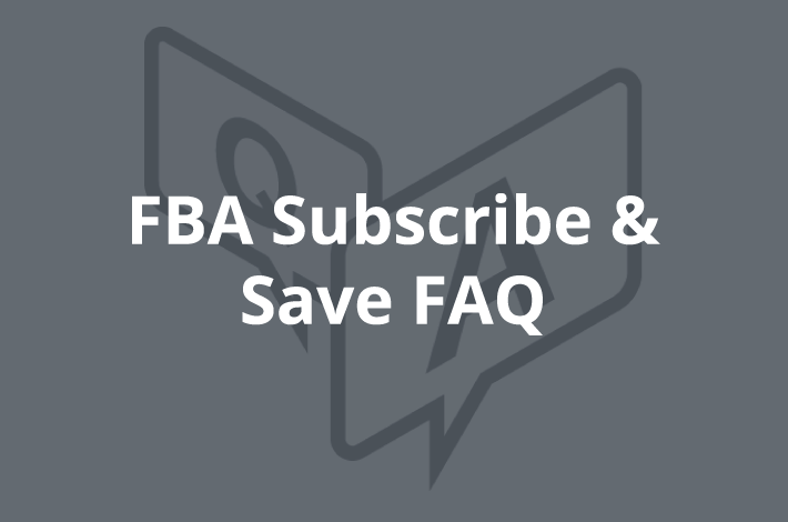 FBA Subscribe and Save FAQ