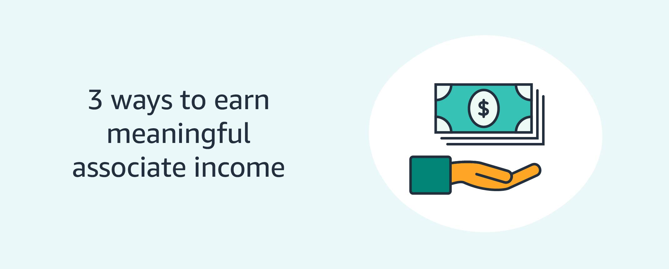 3 ways to earn meaningful associate income