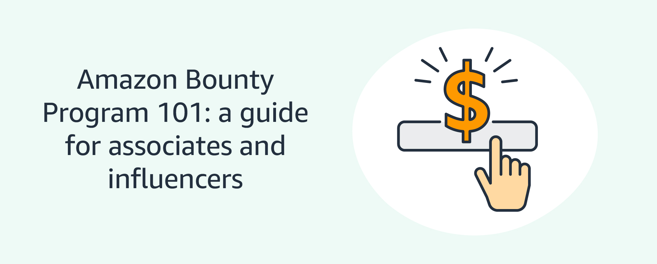 Amazon Bounty Program 101: A guide for associates and influencers