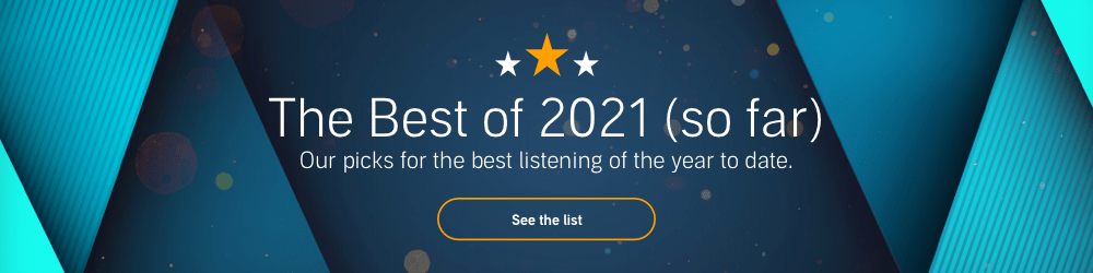 Our picks for the best listening of the year to date.