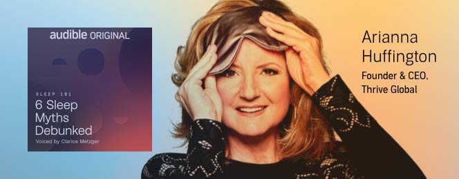 Arianna Huffington 6 Sleep Myths Debunked Sleep 101