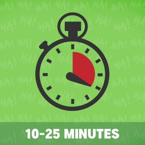 Comedy Break - 10-25 minutes