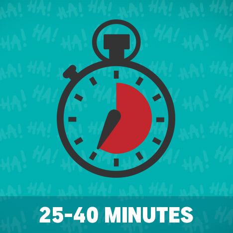 Comedy Break - 25-40 minutes