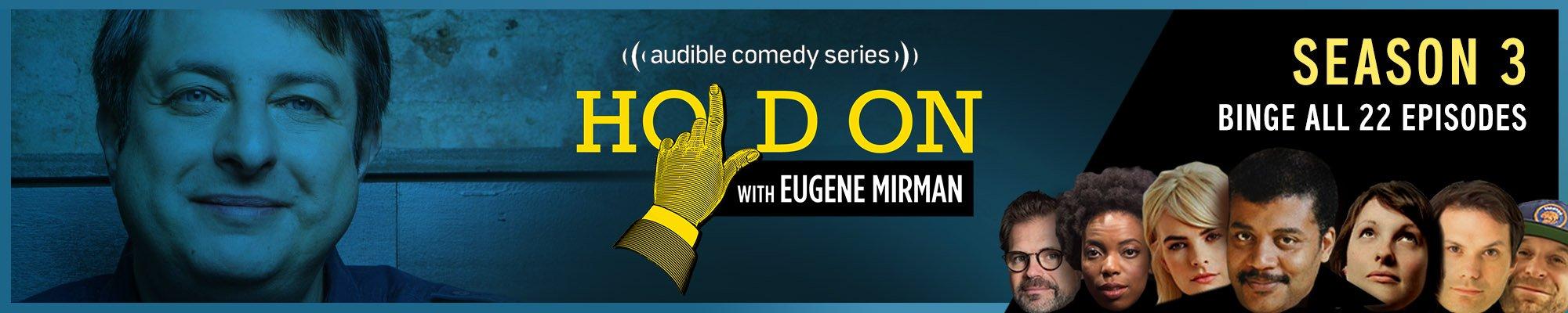 Binge Season 3 of Hold On with Eugene Mirman!