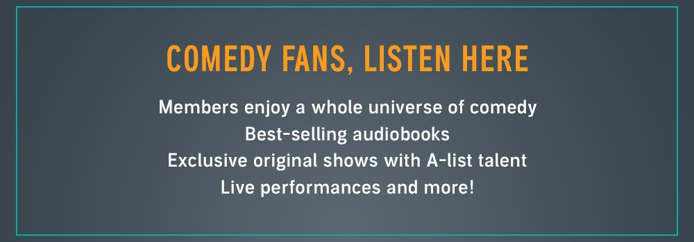 Comedy Fans, Listen Here
