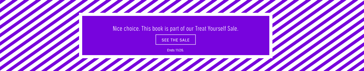 Nice choice. This book is part of our Treat Yourself Sale. See the Sale! Ends 11/26.