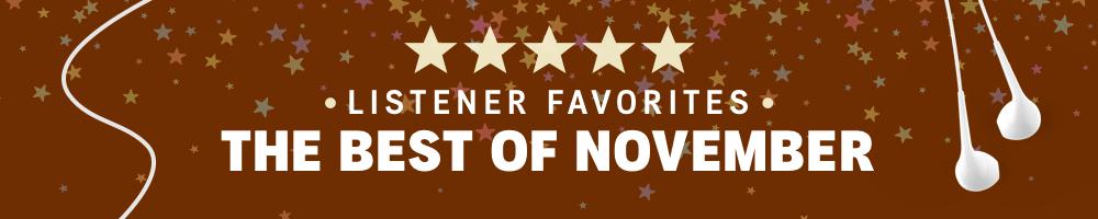 November Listener Favorites