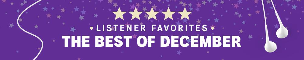 December Listener Favorites