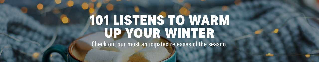 101 Listens to Warm Up Your Winter: Check out our most anticipated releases of the season