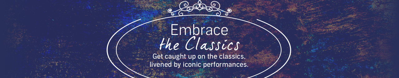 Get caught up on the classics, livened by iconic performances.
