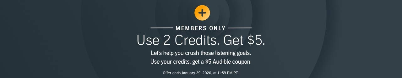 Members Only: Use Your Credits, Get $5. Offer ends January 29, 2020, at 11:59 PM PT.
