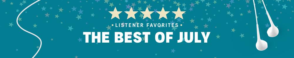 July Listener Favorites