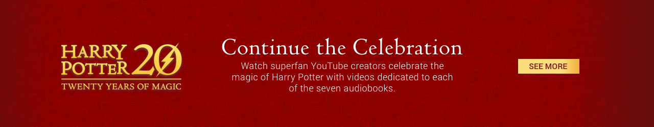 Continue the Celebration: Watch superfan YouTube creators celebrate the magic of Harry Potter with videos dedicated to each of the seven audiobooks.